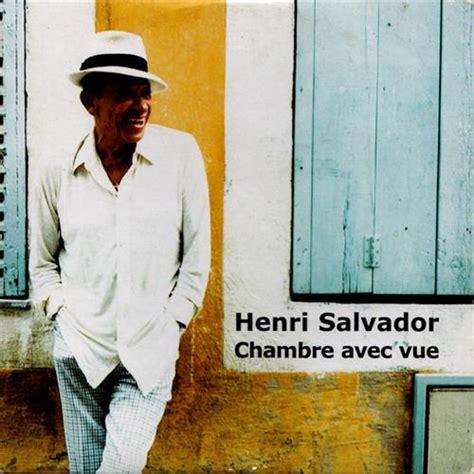 henri salvador chambre avec vue henri salvador chambre avec vue 2000 lyrics lyric