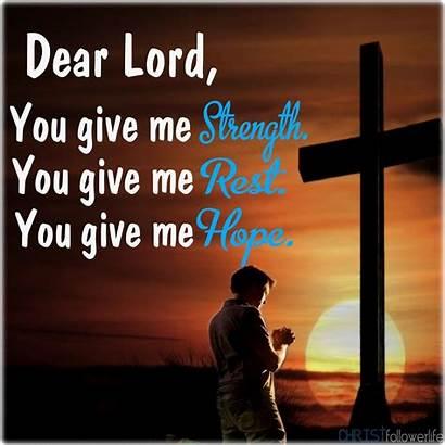 Strength Give Lord Jesus God Dear Hope
