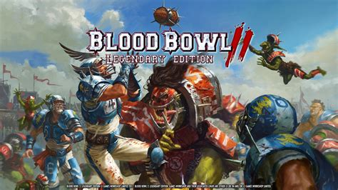 Blood Bowl 2 Legendary Edition Announced Includes New