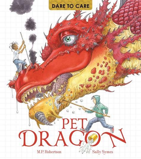 Dare To Care Pet Dragon Best Kids Books