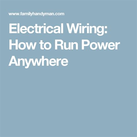 electrical wiring how to run power anywhere fyi