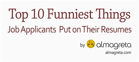 top 10 funniest things applicants put on their resumes