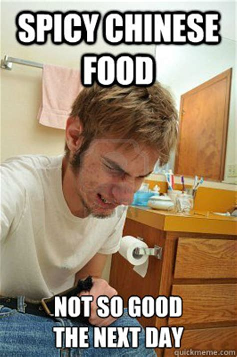 Chinese Food Meme - spicy chinese food not so good the next day regretful toilet boy quickmeme