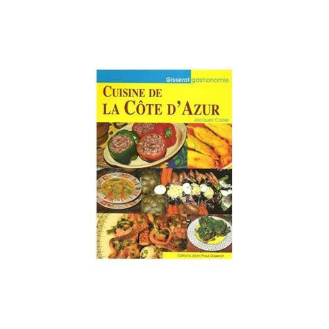 livre cuisine pas cher cuisine côte dazur gastronomie recettes livre pas cher