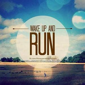 Wake Up And Run Pictures, Photos, and Images for Facebook ...