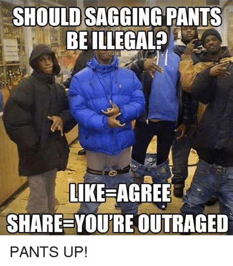 Sagging Pants Meme - 25 best memes about pants up pants up memes