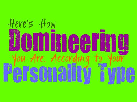 Here's How Domineering You Are, According To Your