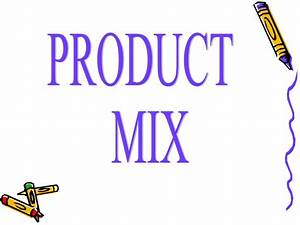 Product Mix Ppt