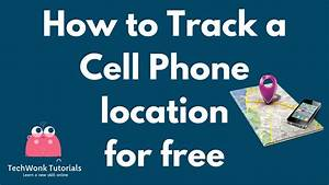 Free Telephone Location : how to track a cell phone location for free techwonk tutorials youtube ~ Maxctalentgroup.com Avis de Voitures