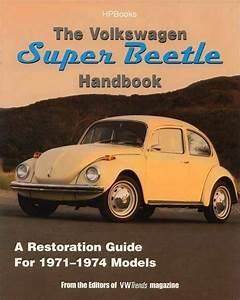Volkswagen Super Beetle Restoration Guide 71 72 73 74 Vw