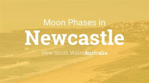 moon phases  lunar calendar  newcastle  south