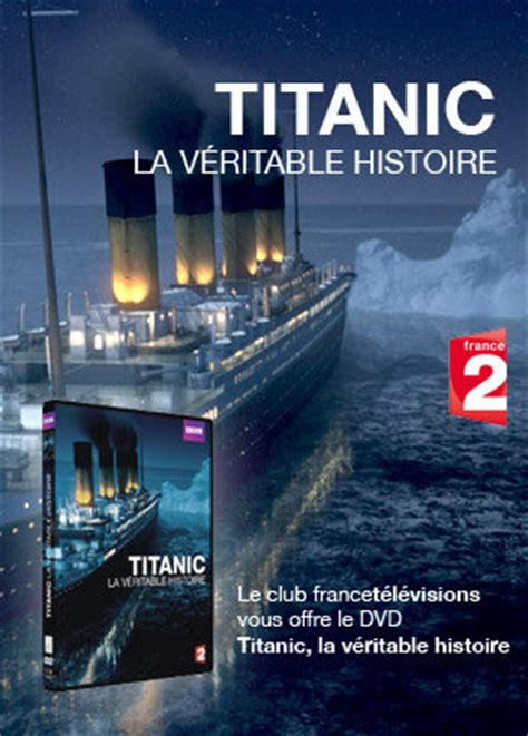 Titanic Resume by Titanic La V 233 Ritable Histoire En Dpstream