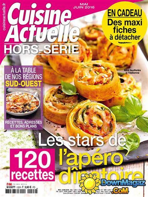 cuisine actuelle hors s 233 rie mai juin 2016 no 122 187 pdf magazines