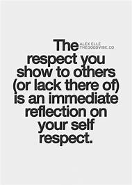Best Respect Quotes Ideas And Images On Bing Find What Youll Love