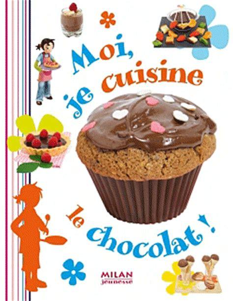 livre de cuisine pour ado brigitte carrère moi je cuisine le chocolat liyah