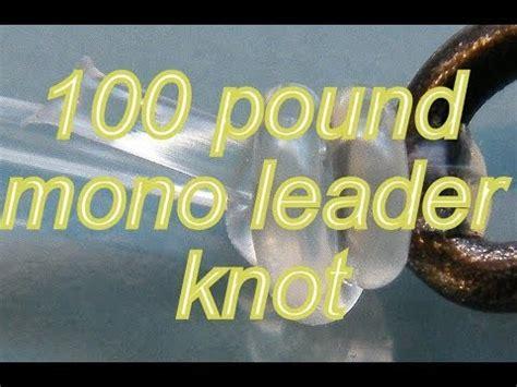 fishing knot  heavy mono leaders youtube