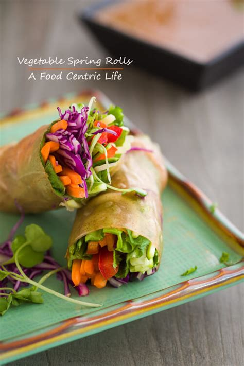 rainbow vegetable spring rolls  foodcentric life