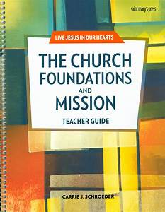 Live Jesus In Our Hearts  The Church  Foundations And
