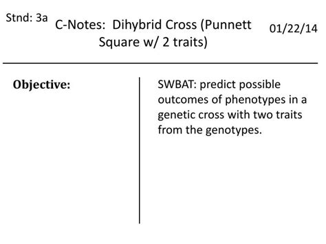 Simulate punnett square for both monohybrid and dihybrid cross. PPT - C-Notes: Dihybrid Cross (Punnett Square w/ 2 traits) PowerPoint Presentation - ID:3615486