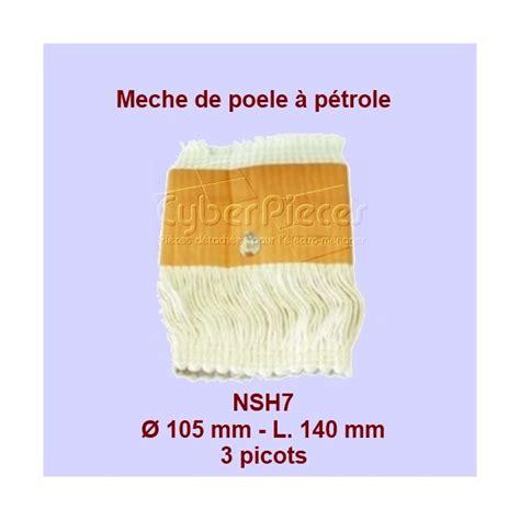 nsh7 m 232 che de po 234 le 224 p 233 trole 3 picots rca200 105x140mm pour poele a petrole chauffage pieces