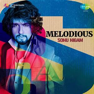 Melodious Sonu Nigam Songs Download: Melodious Sonu Nigam ...