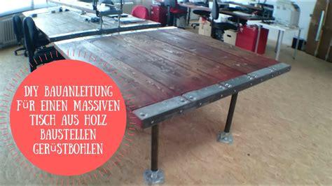 Esstisch Aus Gerüstbohlen by Wunderbare Tisch Aus Ger 252 Stbohlen Bez 252 Glich Bauen Wie Geht