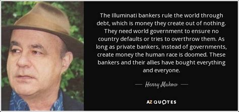 Illuminati Quotes by Henry Makow Quote The Illuminati Bankers Rule The World