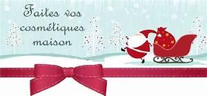 Cadeau Noel Original : cadeau no l original les cosm tiques maison ~ Melissatoandfro.com Idées de Décoration