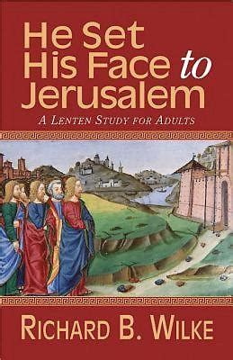 Image result for he set his face toward jerusalem