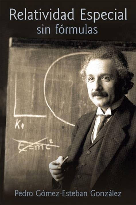 Albert Einstein Resumen De La Teoria De La Relatividad by Relatividad F 243 Rmulas El Tamiz