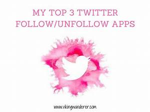My Top 3 Twitter Follow/Unfollow Apps - Viking Wanderer