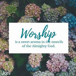 Worship is a sw... Sweet Aroma Quotes