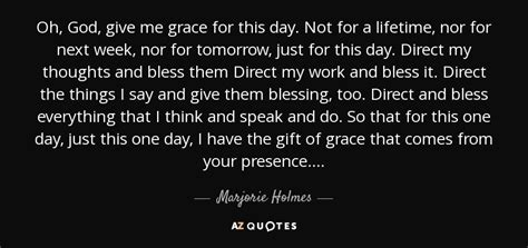 marjorie holmes quote  god give  grace   day