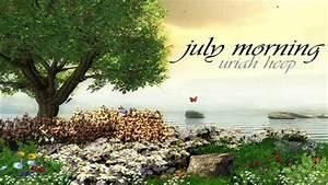Uriah Heep - July Morning + Lyrics - YouTube
