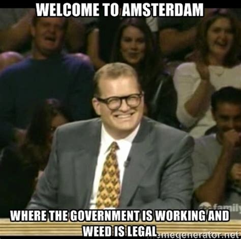 Amsterdam Memes - after returning from amsterdam this is all i can think about meme guy