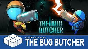 The Bug Butcher | 2 Player Co-Op Gameplay - YouTube