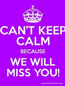 We Will Miss You : can 39 t keep calm because we will miss you poster ~ Orissabook.com Haus und Dekorationen