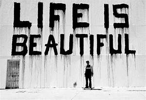 Life is beautiful. Words to live by. The raw emotion ...