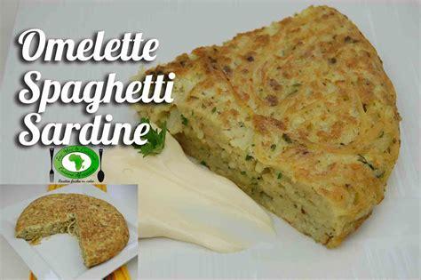 cuisine camerounaise omelette spaghetti sardine toi moi cuisine