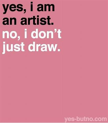 Quotes Artist Am Yes Drawing Explanation Don
