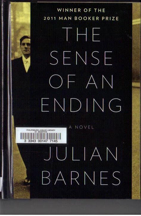Julian Barnes The Sense Of An Ending Explanation by The Sense Of An Ending By Julian Barnes