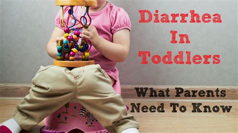 diarrhea in toddlers what parents need to 423   diarrhea in toddlers
