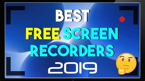 best free screen recording software in 2019 youtube