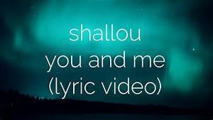Shallou - You And Me (Lyric Video) - YouTube  You
