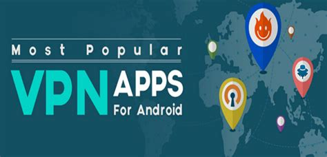 best vpn app for android top 12 free vpn apps for android 2017 to stay anonymous