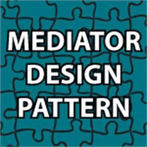 Mediator Design Pattern Tutorial