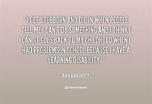 Stubborn People Quotes. QuotesGram