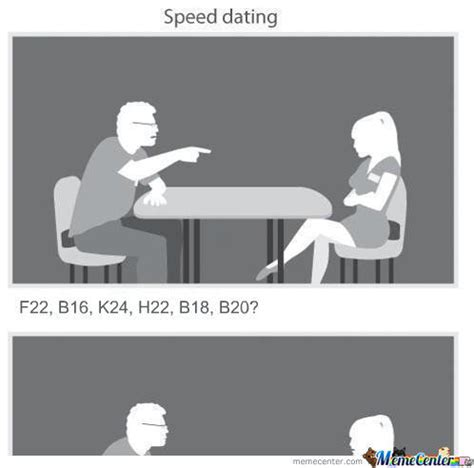 Speed Dating Meme - rmx speed dating by nevergiveupx3 meme center