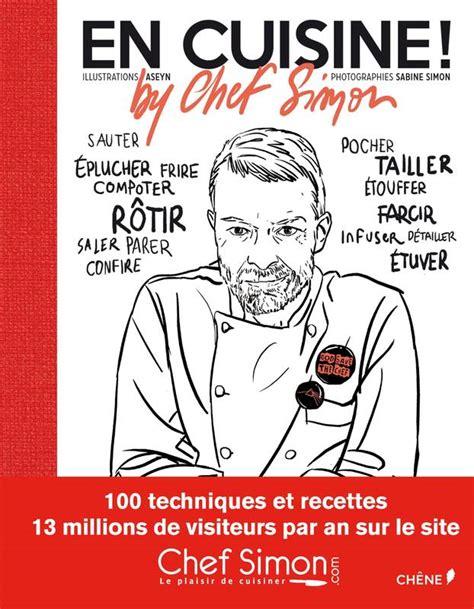 livre en cuisine by chef simon sabine simon bertrand