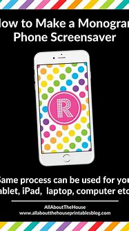 How to make a monogram screensaver for your phone lock ...